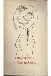 A Nap hiánya - Bodosi György - Régikönyvek