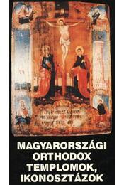 Magyarországi orthodox templomok, ikonosztázok - Beke László - Gáspárdy András (szerk.) - Régikönyvek