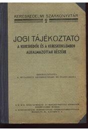 Jogi tájékoztató a kereskedők és a kereskedelemben alkalmazottak részére - Budapesti Kereskedelmi és Iparkamara - Régikönyvek