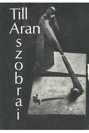 Till Aran szobrai - Tüskés Gábor - Régikönyvek