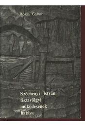 Széchenyi István tiszavölgyi működésének hatása - Rózsa Gábor - Régikönyvek
