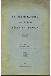 Az idegen nyelvek tanításának lélektani alapja - Boga Imre - Régikönyvek