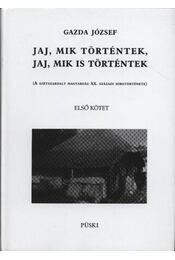Jaj, mik történtek, jaj mik is történtek I-II. - Gazda József - Régikönyvek