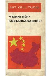 Mit kell tudni a Kínai népköztársaságról - Polonyi Péter - Régikönyvek