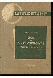 Kulcs az Olasz nyelvkönyv I. fordítási feladataihoz - Szabó Mihály, Király Rudolf - Régikönyvek