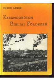 Zarándokúton Bibliai Földeken - Durkó Gábor - Régikönyvek