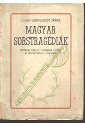 Magyar sorstragédiák (dedikált) - Szentmiklóssy Sándor - Régikönyvek
