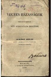 A vegyes házasságok tárgyában mondott két közgyűlési beszédje - Almássy István - Régikönyvek