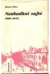 Szabadkai sajtó (1919-1945) - Kolozsi Tibor - Régikönyvek