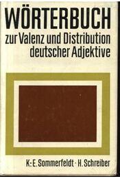 Wörterbuch zur Valenz und Distribution deutscher Adjektive - Sommerfeldt,K.-E., Schreiber,H. - Régikönyvek