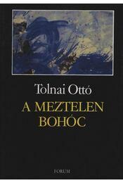 A meztelen bohóc - Tolnai Ottó - Régikönyvek