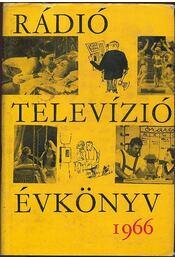 Rádió és televízió évkönyv 1966 - Boros János, Láng György, Simonffy Géza, Gyenes György, Szücs Andor, Petur György - Régikönyvek