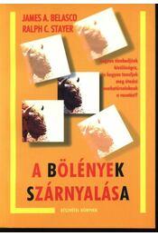 A bölények szárnyalása - Belasco, James A., Stayer, Ralph C. - Régikönyvek