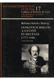 Jankovich Miklós, a gyűjtő és mecénás (1772-1846) - Több szerzős - Régikönyvek