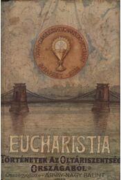 Az Eucharistia: áldozat, eledel, útravaló - Árvay-Nagy Bálint - Régikönyvek