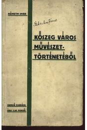 Kőszeg város művészettörténetéből - Németh Imre - Régikönyvek