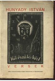 Két óraütés közt (1934-1937) - Hunyady István - Régikönyvek