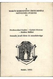 Szundy Jenő élete és munkássága (dedikált) - Gyúró Ferenc, Probocskai Endre, Halász Bálint - Régikönyvek