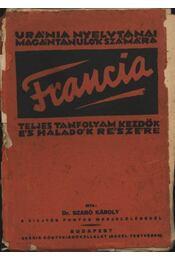 Francia nyelvtan kezdők és haladók részére - Szabó Károly - Régikönyvek