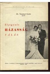 Eljegyzés, házasság, válás - Naményi Gyula, dr. - Régikönyvek