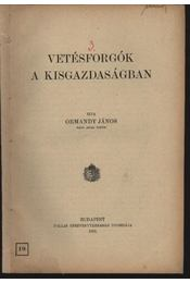 Vetésforgók a kisgazdaságban - Ormándy János - Régikönyvek