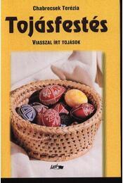 Tojásfestés - Chabrecsek Terézia - Régikönyvek