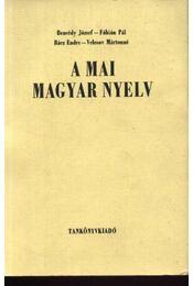 A mai magyar nyelv - Bencédy József - Fábián Pál  - Rácz Endre - Velcsov Mártonné - Régikönyvek