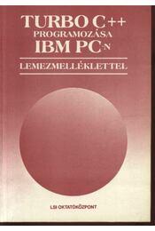 Turbo C++ programozása IBM PC-n - Benkő László, Benkő Tiborné, Poppe András - Régikönyvek