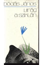 Virág a sziklán - Bódás János - Régikönyvek