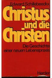 Christus und die Christen - Schillebeeckx, Edward - Régikönyvek