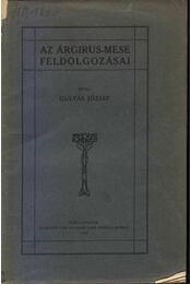 Az árgirus-mese feldolgozásai - dr. Gulyás József - Régikönyvek