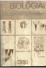 Biológiai feladatgyűjtemény - Dr. Fazekas György - Régikönyvek