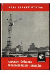 Házgyári épületek épületgépészet szerelése - Opiczer Pál - Régikönyvek
