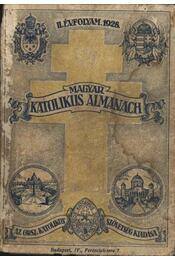 Magyar katolikus almanach II. évfolyam 1928. - Zsembery István (szerk.), Gerevich Tibor, Lepold Antal (szerk.) - Régikönyvek