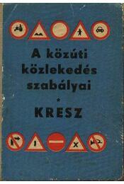 A közúti közlekedés szabályai KRESZ - Dömény István - Régikönyvek
