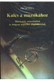 Kulcs a muzsikához - Pécsi Géza - Régikönyvek