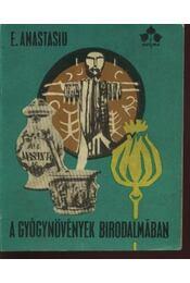A gyógynövények birodalmában - Anastasiu E.,dr. - Régikönyvek