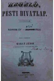 Regélő. Pesti divatlap (Második Év'- első fele) - Garay János - Régikönyvek