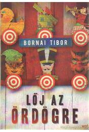 Lőj az ördögre - Bornai Tibor - Régikönyvek
