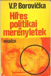 Híres politikai merényletek - Borovicka, V. P. - Régikönyvek