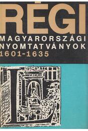 Régi magyarországi nyomtatványok 1601-1635 - Borsa Gedeon, Hervay Ferenc - Régikönyvek