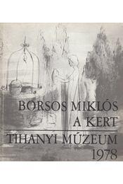 Borsos Miklós - A kert - Borsos Miklós - Régikönyvek