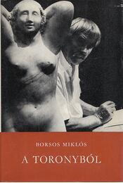 A toronyból - Borsos Miklós - Régikönyvek