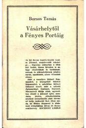 Vásárhelytől a Fényes Portáig - Borsos Tamás - Régikönyvek
