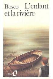 L'enfant et la riviere - BOSCO, HENRI - Régikönyvek