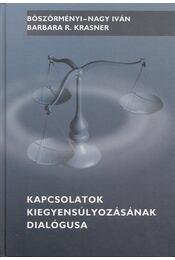 Kapcsolatok kiegyensúlyozásának dialógusa - Böszörményi-Nagy Iván, Barbara R. Krasner - Régikönyvek