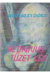 Redivivus tüzet kér - Botond-Bolics György - Régikönyvek