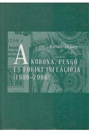 A Korona, Pengő és Forint inflációja - Botos János - Régikönyvek