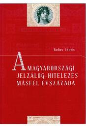 A magyarországi jelzálog-hitelezés másfél évszázada - Botos János - Régikönyvek
