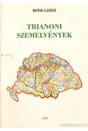 Trianoni szemelvények - Botos László - Régikönyvek